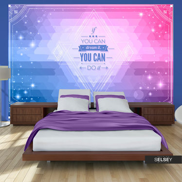 Fototapeta - Jeśli możesz marzyć, możesz to zrobić! 350x245 cm