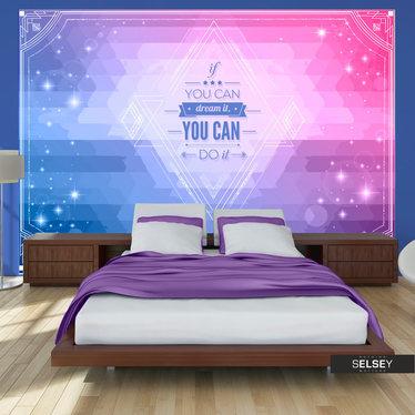 Fototapeta - Jeśli możesz marzyć, możesz to zrobić! 300x210 cm